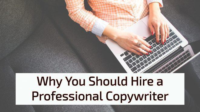 Why You Should Hire a Professional Copywriter