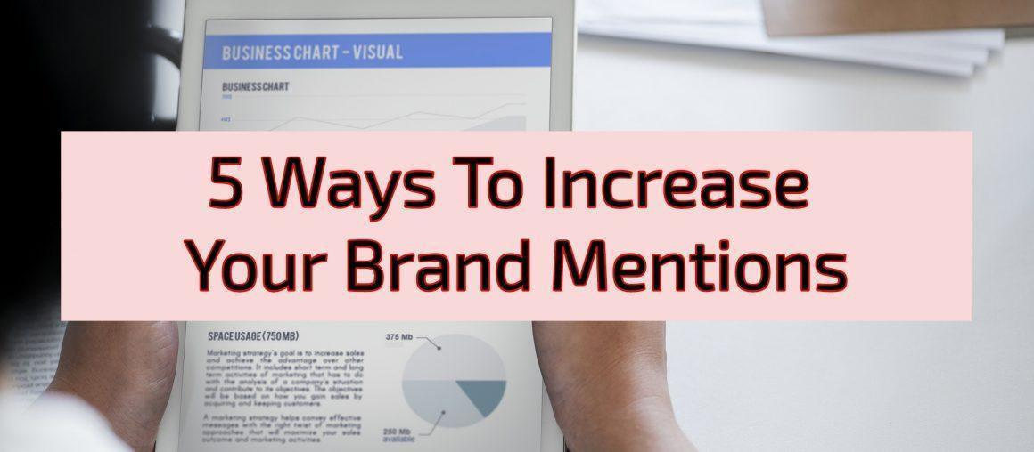 5 Ways To Increase Your Brand Mentions