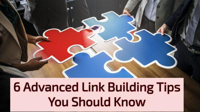 6 Advanced Link Building Tips You Should Know