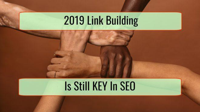 Why Link Building Is Still Key In 2019