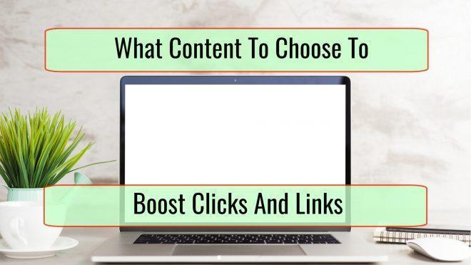 10 Types of Content That Are Guaranteed to Boost Clicks and Links