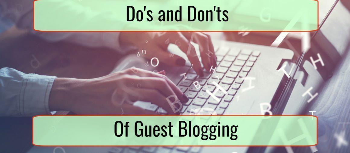 The Do's and Don'ts of Effective Guest Blogging