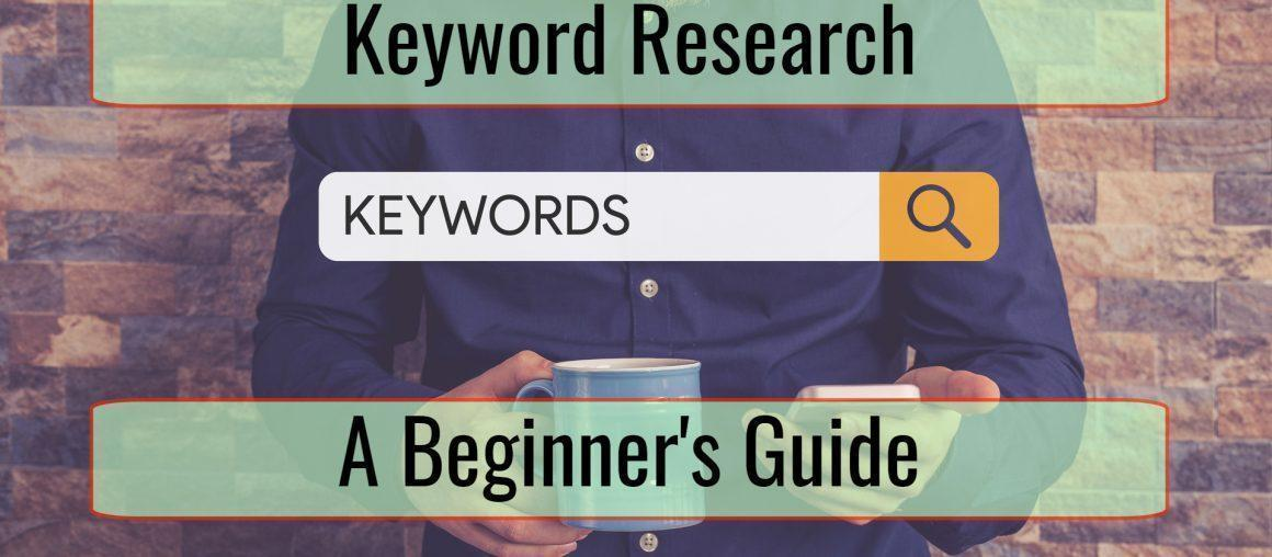 Keyword Research - A Beginner's Guide