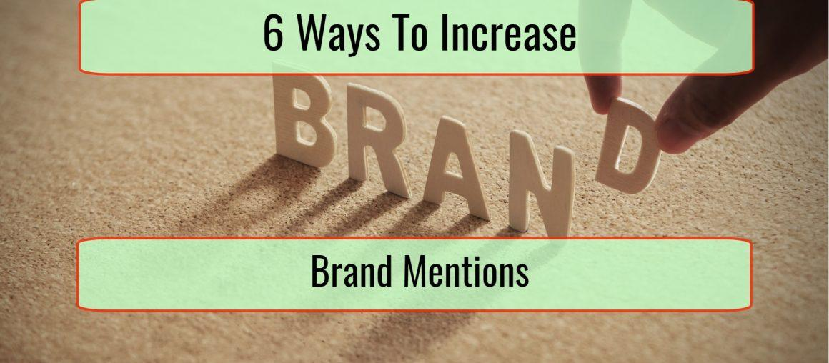 6 Ways You Can Increase Your Brand Mentions in 2019