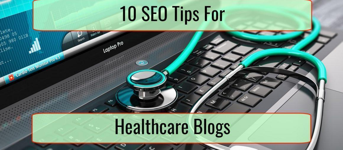 10 Search Engine Optimization Tips for Healthcare Blogs