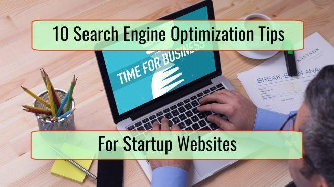 10 Search Engine Optimization Tips for Startup Websites