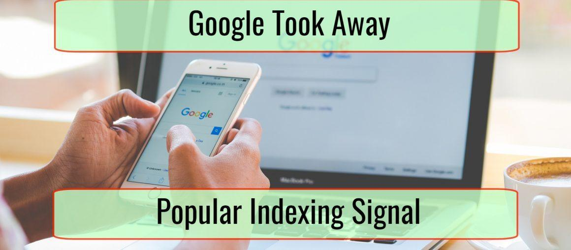 Google Disappoints Publishers by Taking Away Popular Indexing Signal
