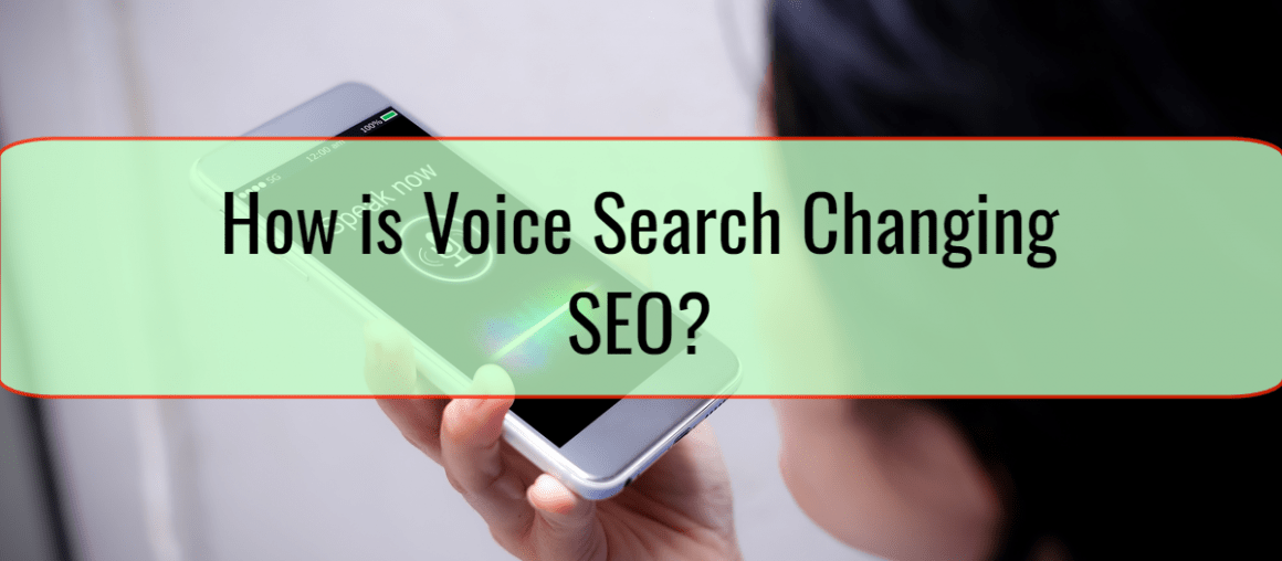 How is Voice Search Changing SEO?