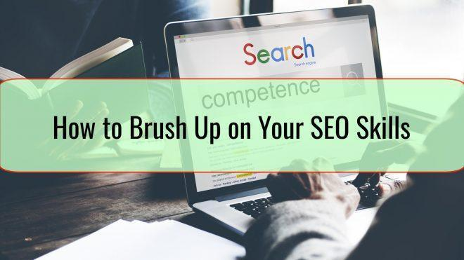 How to Brush Up on Your SEO Skills So You'll Be More Employable in the Marketing Field
