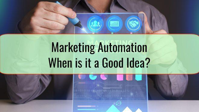 Marketing Automation: When is it a Good Idea?