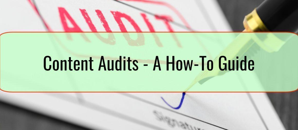 Content Audits - A How-To Guide