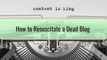 How to Resuscitate a Dead Blog