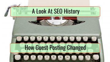 A Look at How Guest Posting Has Changed Over the Years