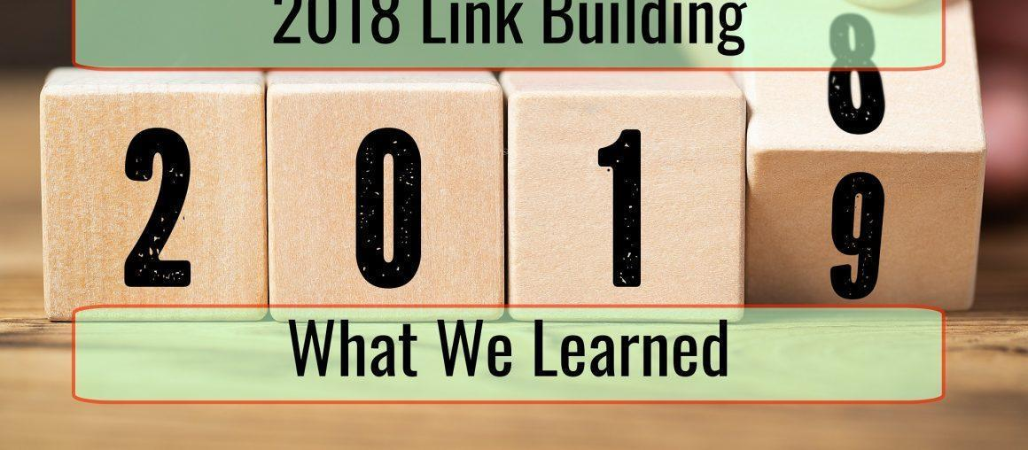 What We Learned About Link Building in 2018