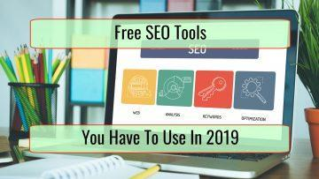 Free SEO Tools You Can't Do Without in 2019