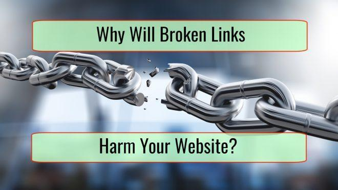 Why Broken Links Can Harm Your Website... And What to Do About Them