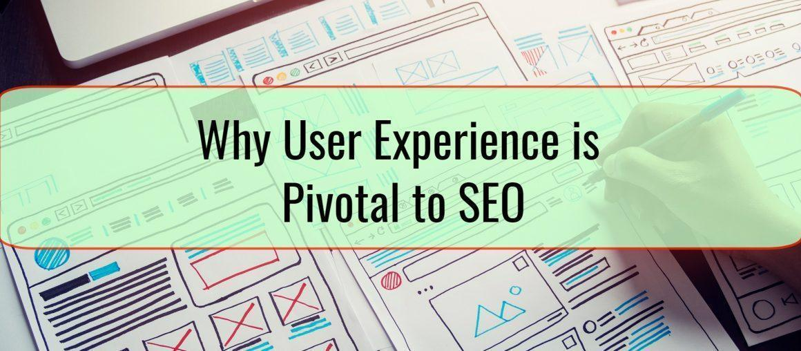 Why User Experience is Pivotal to SEO