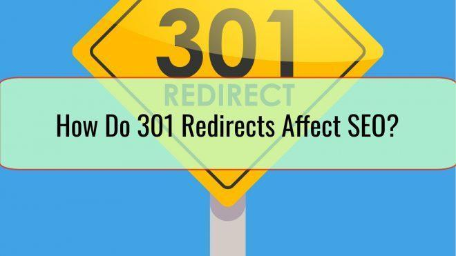 How Do 301 Redirects Affect SEO?