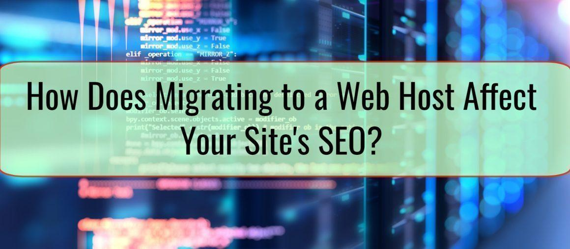 How Does Migrating to a Web Host Affect Your Site's SEO?