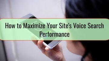 How to Maximize Your Site's Voice Search Performance