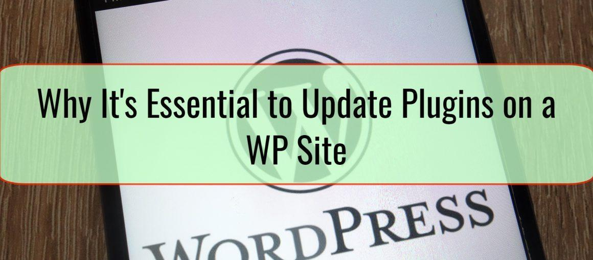 Why It's Essential to Update Plugins on a WP Site