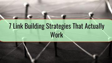 7 Link Building Strategies That Actually Work