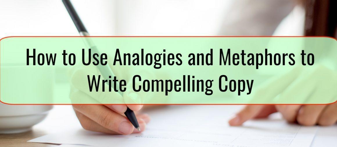 How to Use Analogies and Metaphors to Write Compelling Copy