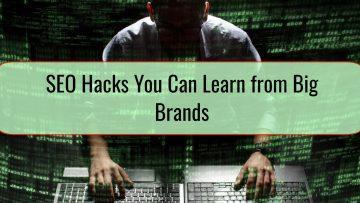 SEO Hacks You Can Learn from Big Brands