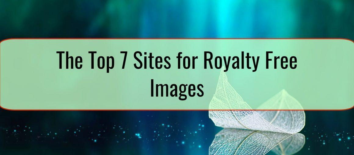Pimp Up Your Content: The Top 7 Sites for Royalty Free Images