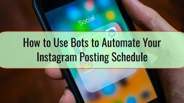 How to Use Bots to Automate Your Instagram Posting Schedule