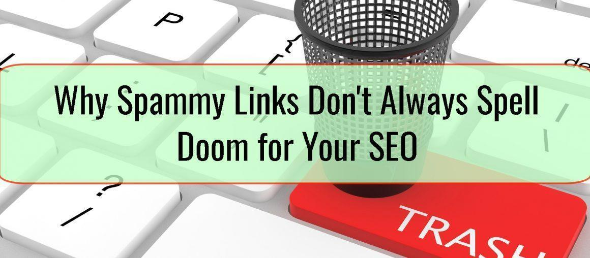 Why Spammy Links Don't Always Spell Doom for Your SEO