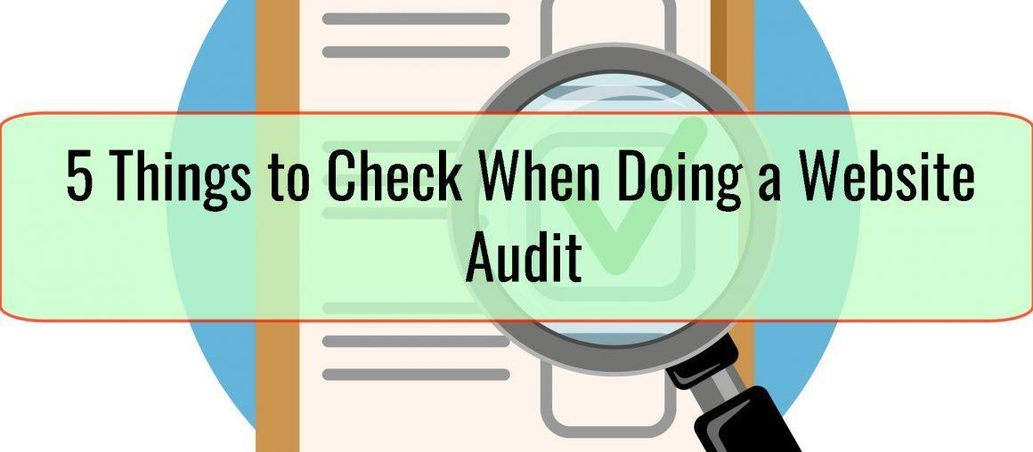 5 Things to Check When Doing a Website Audit