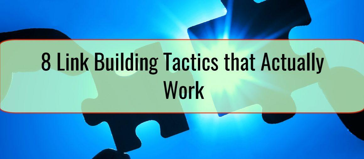 8 Link Building Tactics that Actually Work