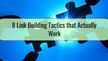 8 Link Building Tactics that Actually Work
