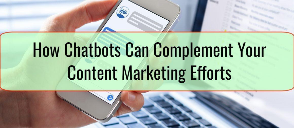 How Chatbots Can Complement Your Content Marketing Efforts