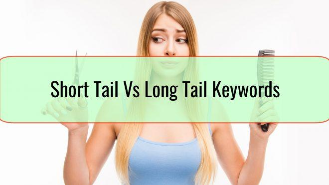 Short Tail Vs Long Tail Keywords