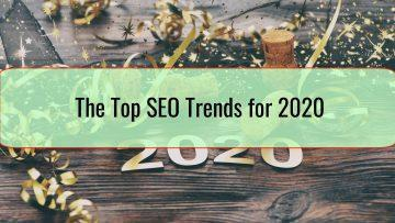 The Top SEO Trends for 2020