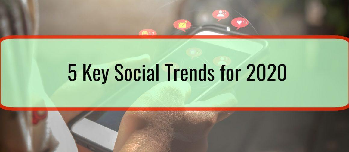5 Key Social Trends for 2020